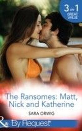 Ransomes: Matt, Nick and Katherine (Mills & Boon By Request) (The Wealthy Ransomes - Book 1)