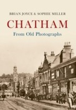 Chatham From Old Photographs