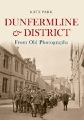 Dunfermline From Old Photographs
