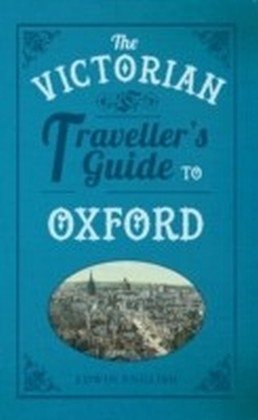 Victorian Traveller's Guide to Oxford