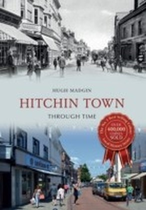 Hitchin Town Through Time