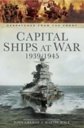 Capital Ships at War 1939-1945