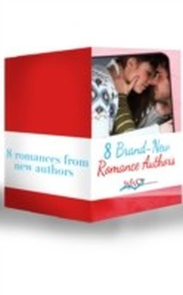 8 Brand-New Romance Authors (Mills & Boon e-Book Collections)