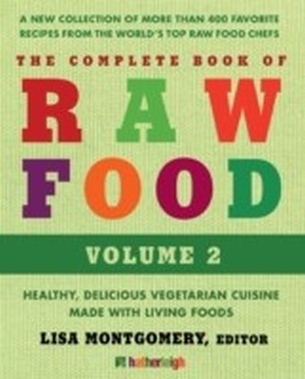 Complete Book of Raw Food, Volume 2