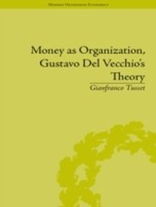 Money as Organization, Gustavo Del Vecchio's Theory