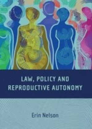 Law, Policy and Reproductive Autonomy