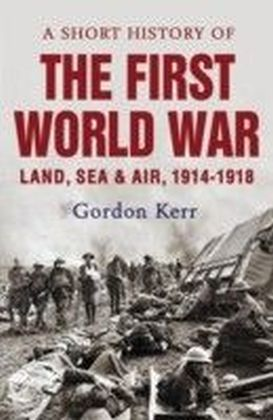 Short History of the First World War