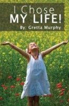 I Chose My Life!