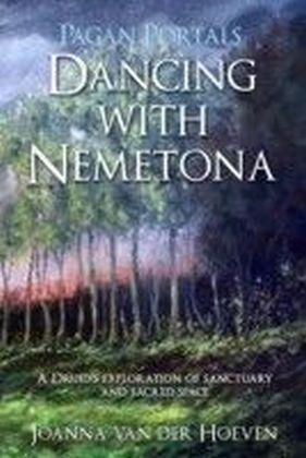 Pagan Portals - Dancing with Nemetona