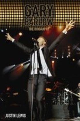 Gary Barlow - The Biography