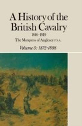 History of the British Cavalry 1816-1919