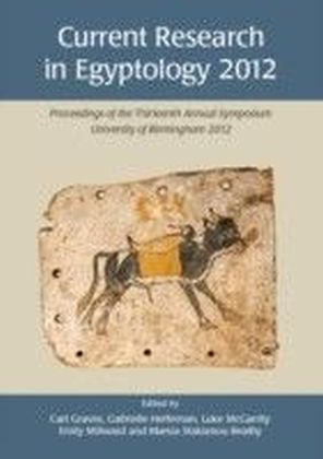 Current Research in Egyptology 2012