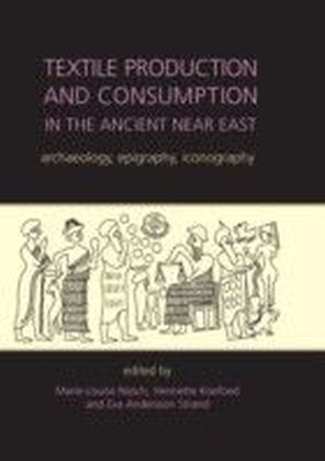 Textile Production and Consumption in the Ancient Near East