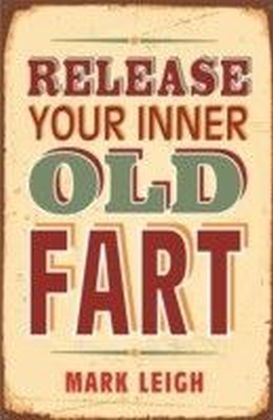 Release Your Inner Old Fart