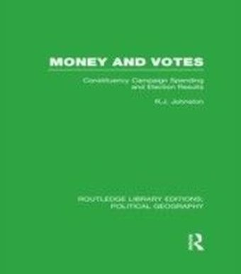 Money and Votes (Routledge Library Editions: Political Geography)