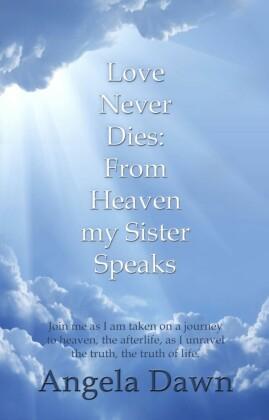 Love Never Dies: From Heaven My Sister Speaks