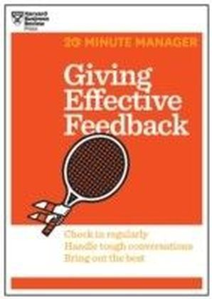 Giving Effective Feedback (20-Minute Manager Series)