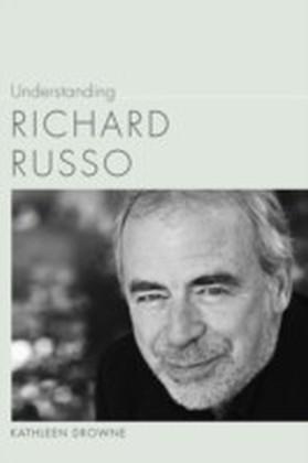 Understanding Richard Russo