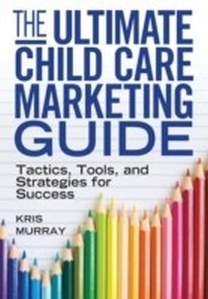 Ultimate Child Care Marketing Guide
