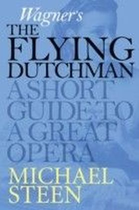 Wagner's The Flying Dutchman (Der fliegende Hollander)
