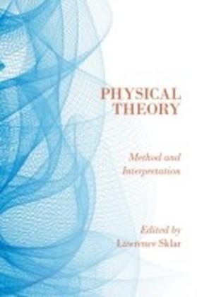 Physical Theory: Method and Interpretation