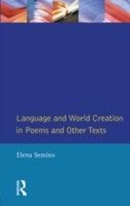 Language and World Creation in Poems and Other Texts