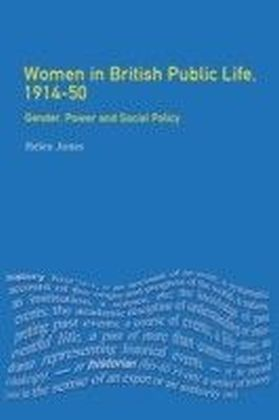 Women in British Public Life, 1914 - 50