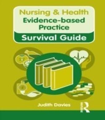 Nursing & Health Survival Guide: Evidence Based Practice