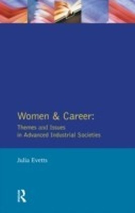 Women and Career: Themes and Issues In Advanced Industrial Societies