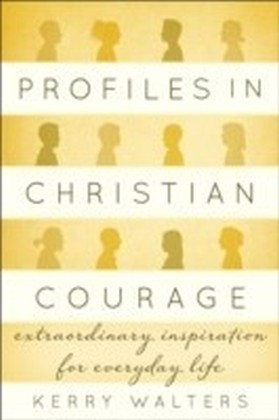 Profiles in Christian Courage