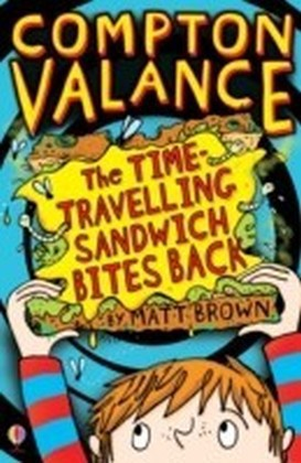 Compton Valance - The Time-Travelling Sandwich Bites Back