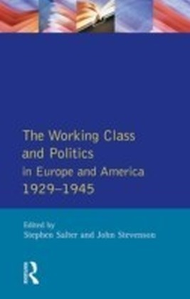 The Working Class and Politics in Europe and America 1929-1945