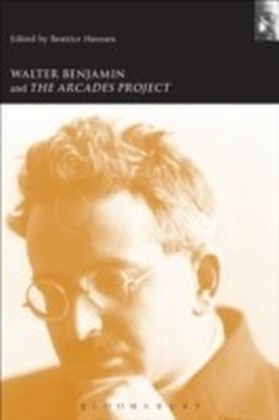 Walter Benjamin and the Arcades Project