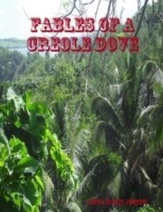 Fables of a Creole Dove