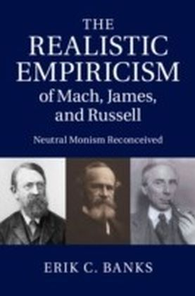 Realistic Empiricism of Mach, James, and Russell