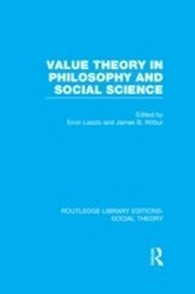 Value Theory in Philosophy and Social Science (RLE Social Theory)