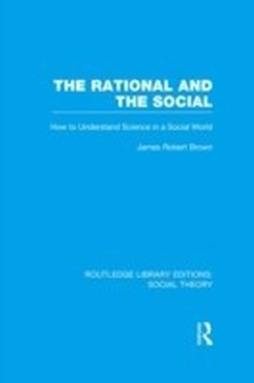 Rational and the Social (RLE Social Theory)