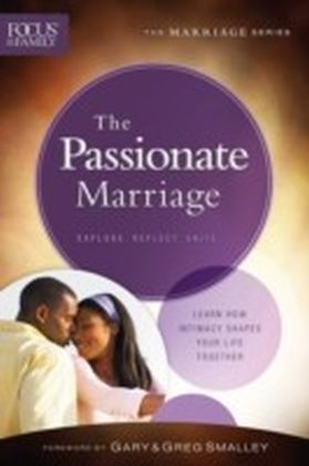 Passionate Marriage (Focus on the Family Marriage Series)