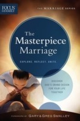 Masterpiece Marriage (Focus on the Family Marriage Series)
