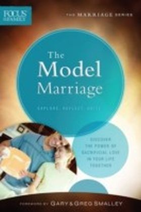 Model Marriage (Focus on the Family Marriage Series)