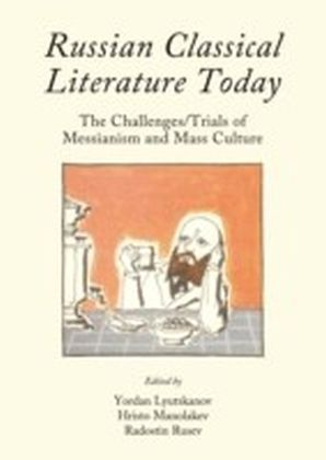 Russian Classical Literature Today