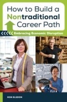 How to Build a Nontraditional Career Path: Embracing Economic Disruption