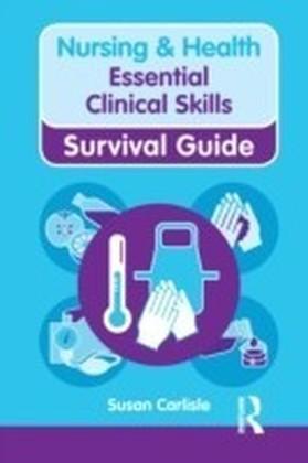 Nursing & Health Survival Guide: Essential Clinical Skills