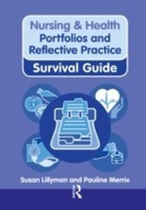 Nursing & Health Survival Guide: Portfolios and Reflective Practice