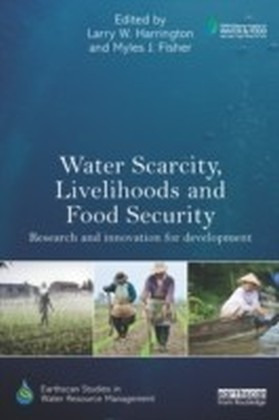 Water Scarcity, Livelihoods and Food Security