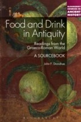 Food and Drink in Antiquity: A Sourcebook