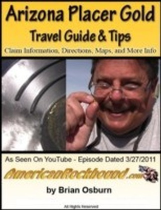 Arizona Placer Gold Travel Guide and Tips