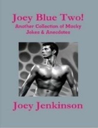 Joey Blue Two! Another Collection of Mucky Jokes & Anecdotes