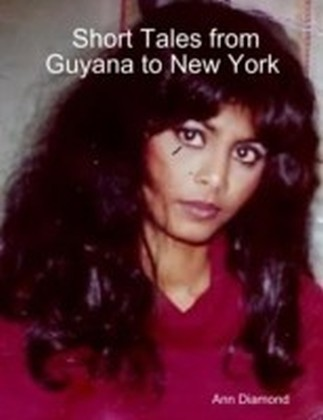 Short Tales from Guyana to New York