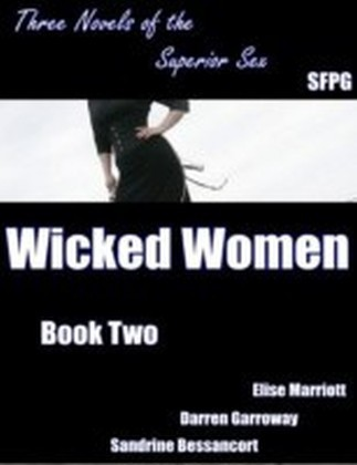 Wicked Women - Book Two - Three Novels of the Superior Sex